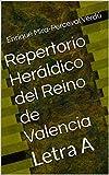 Repertorio Heráldico del Reino de Valencia: Letra A (Heráldica Valenciana nº 1)