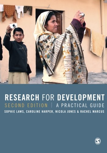 Compare Textbook Prices for Research for Development: A Practical Guide Second Edition ISBN 9781446252376 by Laws, Sophie,Harper, Caroline,Jones, Nicola,Marcus, Rachel