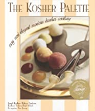 The Kosher Palette: Easy and Elegant Modern Kosher Cooking