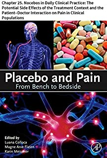 Placebo and Pain: Chapter 25. Nocebos in Daily Clinical Practice: The Potential Side Effects of the Treatment Context and the Patient–Doctor Interaction ... in Clinical Populations (English Edition)