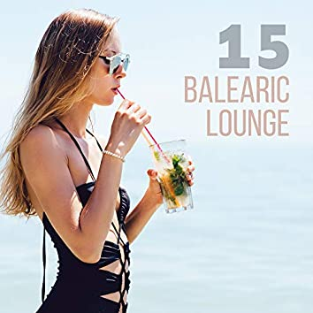 15 Balearic Lounge – Chill Out 2018, Summer Hits