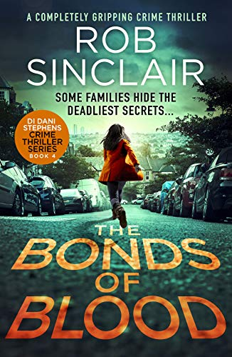 The Bonds of Blood (DI Dani Stephens Book 4) by [Rob Sinclair]