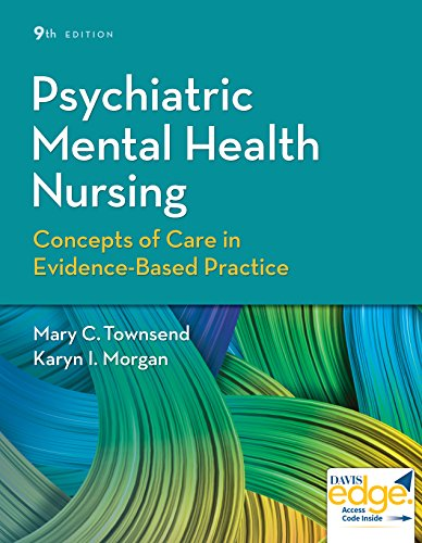 Compare Textbook Prices for Psychiatric Mental Health Nursing: Concepts of Care in Evidence-Based Practice 9 Edition ISBN 9780803660540 by Townsend DSN  PMHCNS-BC-Retired, Mary C.,Morgan RN  MSN  APRN-CNS, Karyn I.
