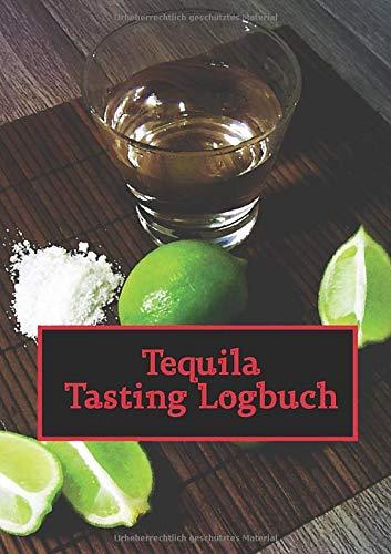 Tequila Tasting Logbuch: ein kleines Notizbuch für jeden Liebhaber des Getränks aus der blauen Agave; N°2