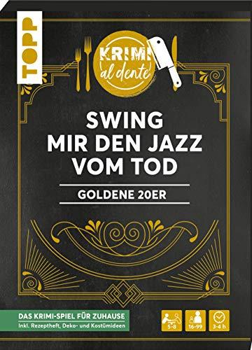 Krimi al dente – Goldene 20er – Swing mir den Jazz vom Tod: Das Krimi-Dinner für 5–8 Spieler inkl. Namensschildern, Rollenheften, Ereignissen, Rezepten sowie Deko- und Kostümtipps.