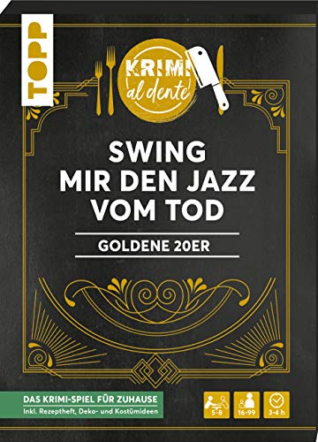 Krimi al dente – Goldene 20er – Swing mir den Jazz vom Tod: Für 5–8 Spieler inkl. Namensschildern, Rollenheften, Ereignissen, Rezepten sowie Deko- und Kostümtipps.