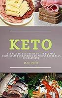 Keto (Keto Diet French Edition): Les Recettes de Fruits de Mer Les Plus Délicieuses Pour Perdre Du Poids Et Être Plus Énergétique