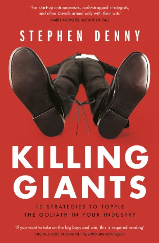 Killing Giants: 10 Strategies To Topple The Goliath In Your Industry (English Edition)