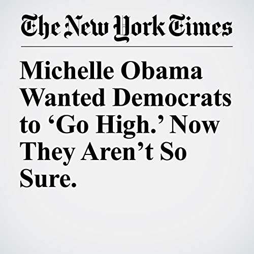 Michelle Obama Wanted Democrats to 'Go High.' Now They Aren't So Sure. copertina