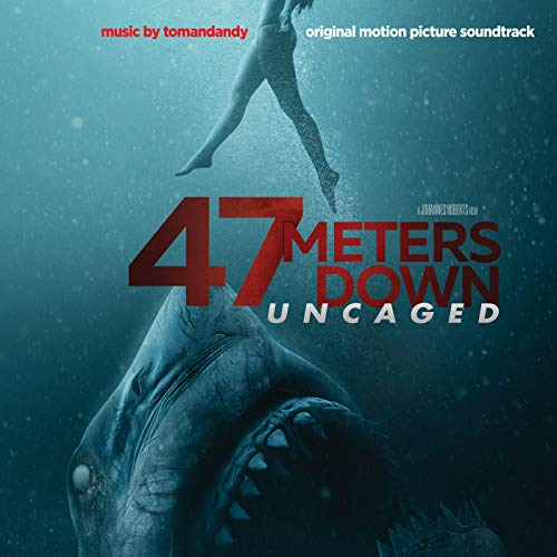 47 Meters Down: Uncaged (Original Motion Picture Soundtrack)