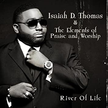 River of Life (feat. the Elements of Praise & Worship)