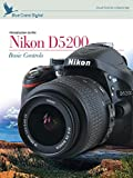 Introduction to the Nikon D5200: Basic Controls