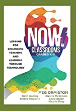 NOW Classrooms, Grades K-2: Lessons for Enhancing Teaching and Learning Through Technology (Supporting ISTE Standards for Students and Digital Citizenship)