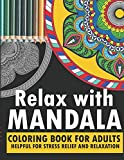 Relax with mandala: coloring book for adults turn your fear, stress, anxiety,fear, depression to your creativity with help of this book enjoy relaxation