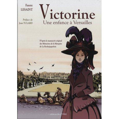 Victorine, une enfance à Versailles