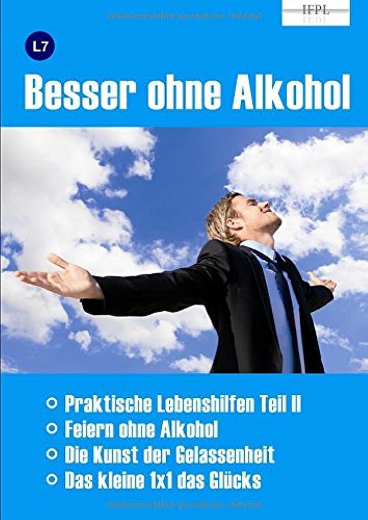 リットル潤滑する昼間Besser ohne Alkohol: Lernheft 7 (PRAXIS ALKOHOL)