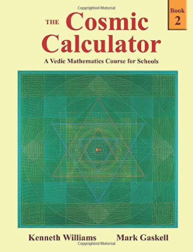Compare Textbook Prices for The Cosmic Calculator - Book 2: A Vedic Mathematics Course for Schools Revised edition Edition ISBN 9781902517254 by Williams, Kenneth  Raymond,Gaskell, Mark