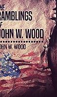 The Ramblings Of John W. Wood