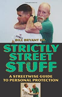 Strictly Street Stuff: A Streetwise Guide to Personal Protection