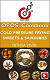 Cold Pressure Frying (CPF): Sweets & Savouries (English Edition)