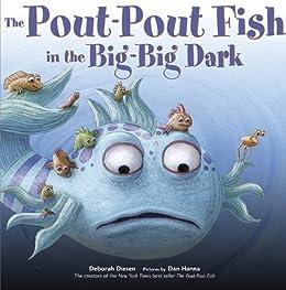 The Pout-Pout Fish in the Big-Big Dark (A Pout-Pout Fish Adventure Book 2) by [Deborah Diesen, Dan Hanna]