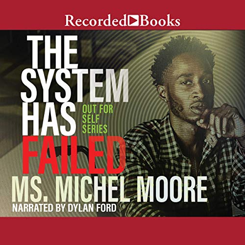 The System Has Failed                   By:                                                                                                                                 Ms. Michel Moore                               Narrated by:                                                                                                                                 Dylan Ford                      Length: 8 hrs and 12 mins     26 ratings     Overall 4.2
