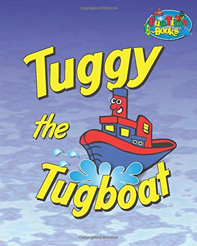 Tuggy The Tugboat (Funtime Books)