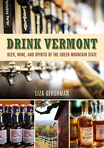 Drink Vermont: Beer, Wine, and S...
