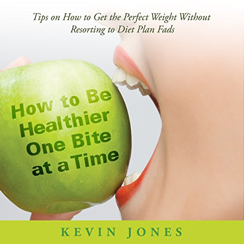 How to Be Healthier One Bite at a Time audiobook cover art