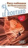 Guide du Routard Parcs nationaux de l'Ouest américain 2019 - (+ Las Vegas, Grand Canyon et Monument Valley)