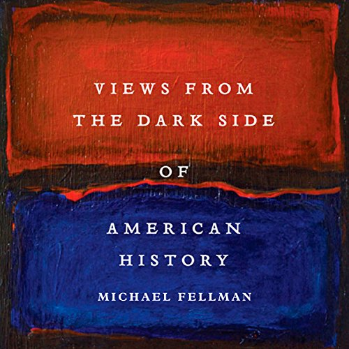 Views from the Dark Side of American History (Conflicting Worlds: New Dimensions of the American Civil War) audiobook cover art