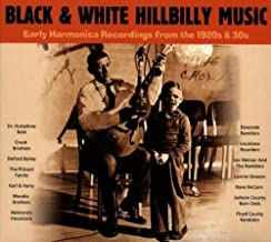 Black & White Hillbilly Music: Early Harmonica Recordings from the 1920s & 1930's by Various Artists (2006-01-01)