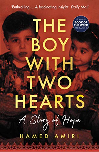 The Boy with Two Hearts: A Story of Hope - BBC Radio 4 Book of the Week 29 June - 3 July 2020 (English Edition)