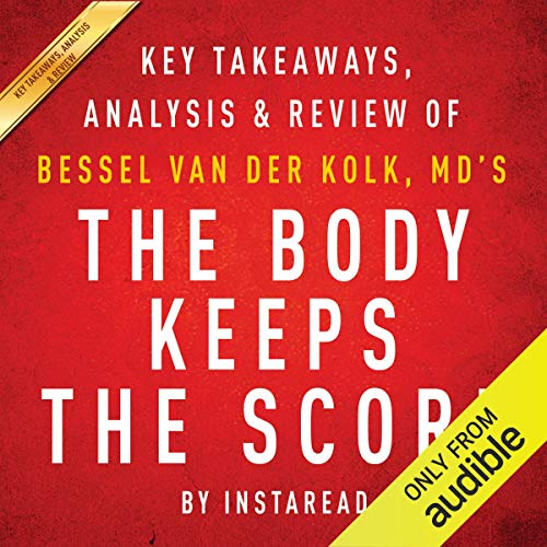 The Body Keeps the Score | Key Takeaways, Analysis & Review cover art