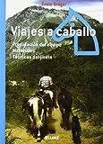 Viajes a caballo: Preparación del equipo. Materiales. Técnicas del jinete