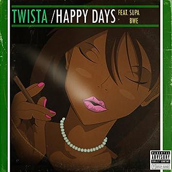 Happy Days (feat. Supa Bwe)