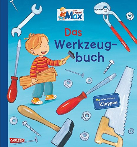 Max-Bilderbücher: Mein Freund Max - Das Werkzeugbuch