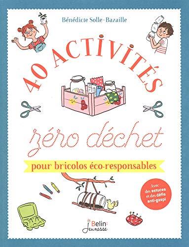 40 activités zéro déchet pour bricolos éco-responsables