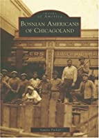 Bosnian Americans of Chicagoland (Images of America)
