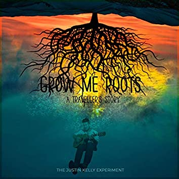 Grow Me Roots: A Traveller's Story