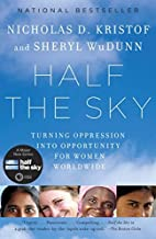 Half the Sky: Turning Oppression into Opportunity for Women Worldwide by Nicholas D. Kristof Sheryl WuDunn(2010-06-01)