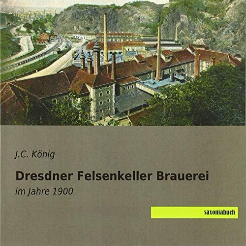 Dresdner Felsenkeller Brauerei: im Jahre 1900