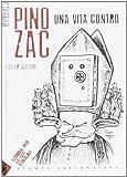 Pino Zac. Una vita contro