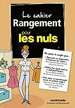 Le Cahier Coach Rangement pour les Nuls d'Astrid EULALIE