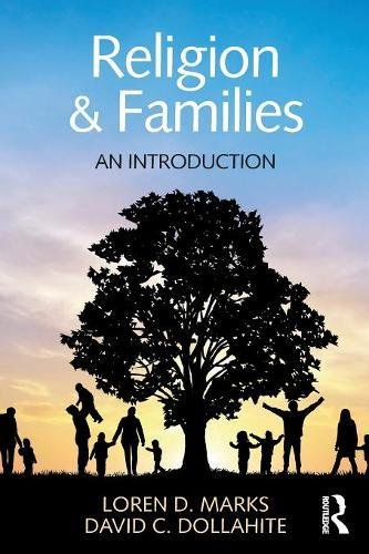 Compare Textbook Prices for Religion and Families: An Introduction Textbooks in Family Studies 1 Edition ISBN 9781848725461 by Marks, Loren D.,Dollahite, David C.