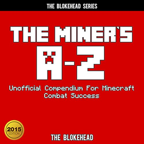 The Miner's A - Z Unofficial Compendium for Minecraft Combat Success cover art