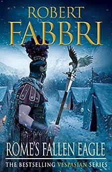 Rome's Fallen Eagle (Vespasian Series Book 4) by [Robert Fabbri]