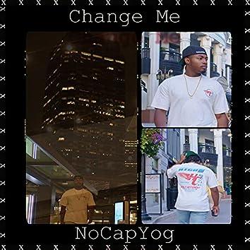 Can't Let it Change Me
