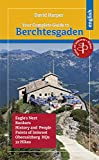 Your Complete Guide to Berchtesgaden: Eagle´s Nest, Bunkers, History and People, Obersalzberg HQs, 32 Hikes