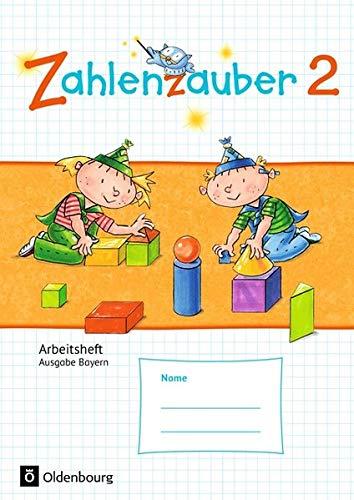 Zahlenzauber - Ausgabe Bayern 2014: 2. Jahrgangsstufe - Arbeitsheft: Mit Lösungsheft